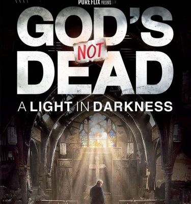 God's Not Dead - A Light in the Darkness
