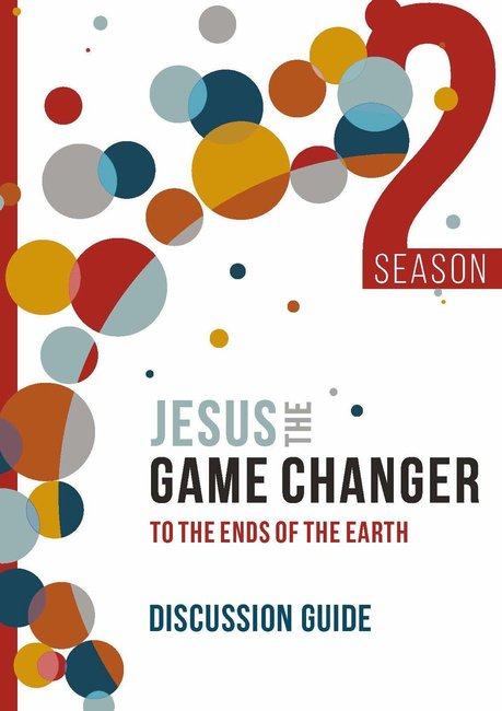 Jesus the Game Changer Discussion Guide Season 2