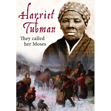 Harriett Tubman, they called her Moses